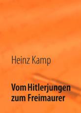 """Heinz Kamp - """"Vom Hitlerjungen zum Freimaurer""""."""